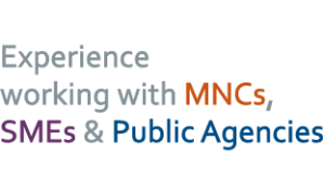 Experience working with MNCs, SMEs & Public Agencies
